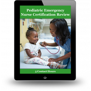 Pediatric Emergency Nurse Certification Review