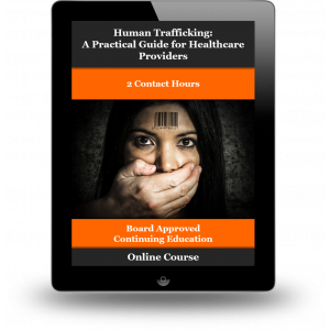 Human Trafficking: A Practical Guide for Healthcare Providers
